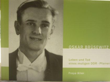 Oskar Brüsewitz - Leben und Tod eines mutigen DDR-Pfarrers