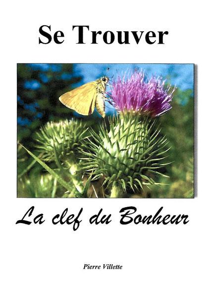 Se trouver, La clef du Bonheur, Pierre Villette, Conférencier, Auteur, Coach, Thérapeute Holistique, énergéticien, Paris 17