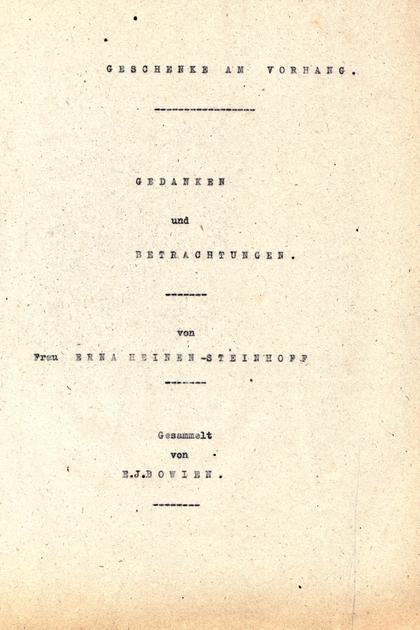 """Manuskript des Buches: """"Amiela, Geschenke am Vorhang, Worte einer klugen Frau"""", gesammelt von E.J.Bowien, vollendet 1946"""