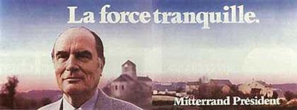 "Affiche Mitterrand ""Force tranquille""'"