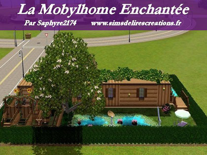Simsdelirescreations Sims sims3 mobylhome enchantée maison creation saphyre2174