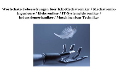Wortschatz-Uebersetzungen (60000 Fachbegriffe) fuer Kfz-Mechatroniker   / Mechatronik-Ingenieure / Elektroniker / IT-Systemelektroniker /   Industriemechaniker / Maschinenbau-Techniker Deutsch - Englisch. Technisches Englisch - Deutsch