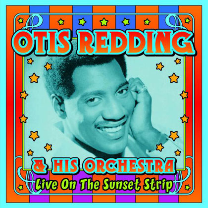 Otis Redding - 2010 / Live On The Sunset Strip