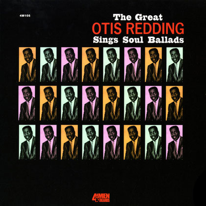 Otis Redding - 1965 / The Great Otis Redding Sings Soul Ballads