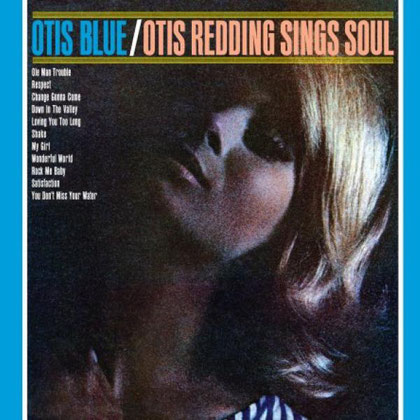 Otis Redding - 1965 / Otis Blue - Otis Redding Sings Soul
