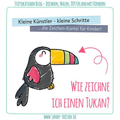 Tukan malen zeichnen lernen Sommer kleine Schritte Kindergarten Kita Schule Lehrer Erzieher Stiftekästchen Blog Sandy Thissen