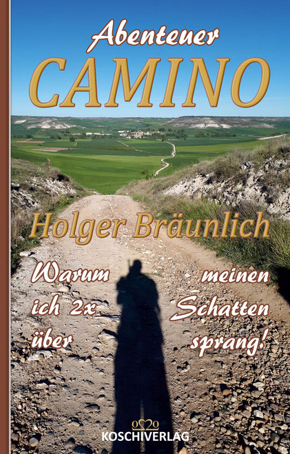 Auf das Bild klicken für Abenteuer CAMINO - 11,5x18 cm - 4/4-farbiges Cover, sw innen,  156 Seiten, Paperback, auch als eBook erhältlich!