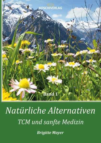 Natürliche Alternativen - TCM und sanfte Medizin - gebunden, 124 Seiten A5