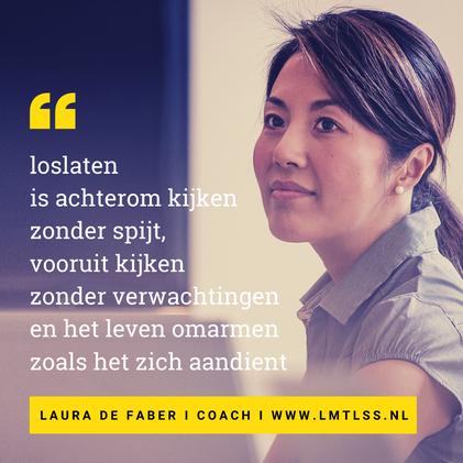 LMTLSS I Laura de Faber coacht mensen die op een kruispunt in hun carriere of leven staan en helpt om een betekenisvolle eerstvolgende stap te zetten. Progressiegerichte coach in Gouda.