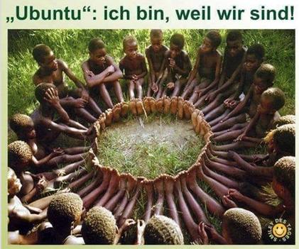 Ubuntu - ich bin weil wir sind - Gemeinschaft - Verbundenheit
