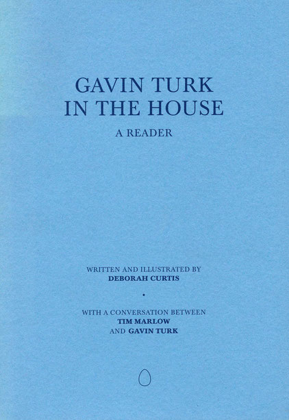 Buch / Book / Catalogue - Gavin Turk, In the House, a Reader, Deborah Curtis / Gavin Turk (Publisher)