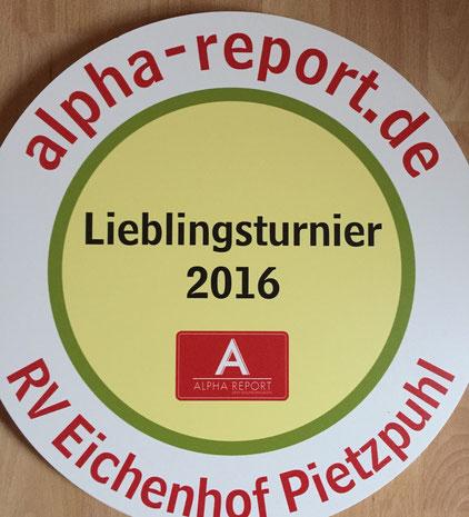 Seit 2016 vergibt der Alpha-Report jährlich diese Trophäe für das Lieblingsturnier. Bisherige Sieger sind Pietzpuhl und Mützel.