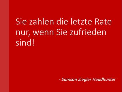 SZH+ Samson Ziegler Headhunter - Garantie - Sie zahlen die letzte Rate nur, wenn Sie zufrieden sind!