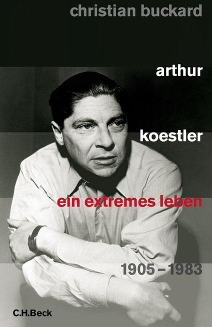 Buchcover: Christian Buckard, Arthur Koestler - Ein extremes Leben
