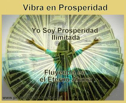 VIBRA EN PROSPERIDAD - MANDALA DE PROSPERIDAD UNIVERSAL- YO SOY PROSPERIDAD ILIMITADA - www.prosperidaduniversal.org