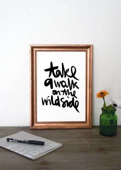 """Kunstdruck """"take a walk on the wild side"""""""