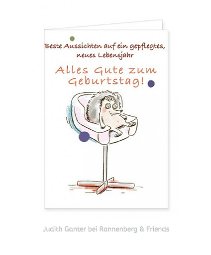 BESTE AUSSICHTEN AUF EIN GEPFLEGTES, NEUES LEBENSJAHR! ALLES GUTE ZUM GEBURTSTAG - Text & Illustration Judith Ganter, bei Rannenberg & Friends - Geburtstagskarte