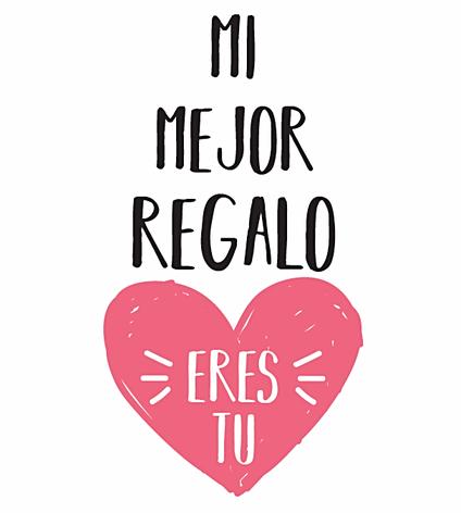 """Cartel blanco con un corazón rosa con las palabras escritas """"Mi mejor regalo eres tú"""""""
