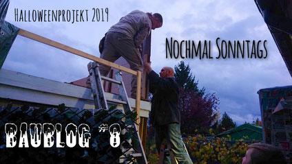 Baublog 8 - Sonntagsarbeit auf dem Piratenschiff, Halloweenhaus Lüneburg , Deutsch Evern