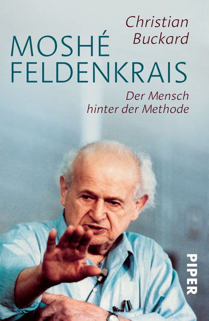 Buchcover: Christian Buckard, Moshé Feldenkrais. Der Mensch hinter der Methode