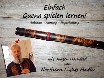 Einfach Quena spielen lernen - Northern Lights Flutes