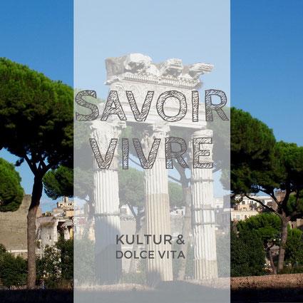 Kultur, Dolce Vita, Reisen, savoir vivre, genießen, Genuß
