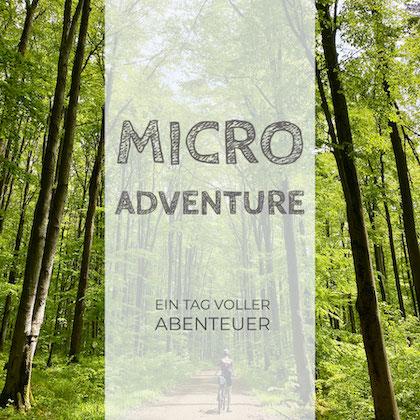 day trips, micro adventure, Abenteuer, erleben, Erlebnis
