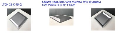 LÁMINA TABLERO PARA PUERTA TIPO CHAROLA CON PERALTE A 45° Y CEJA