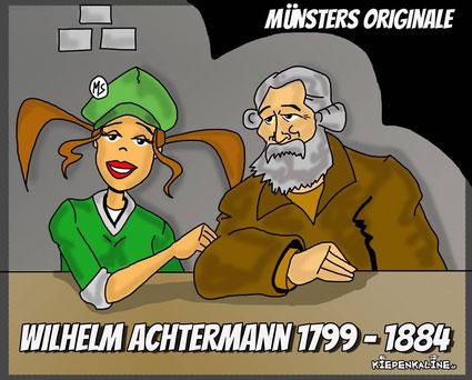 Wilhelm Achtermann war ein großer Münsteraner. Finden nicht nur der Kiepenkerl und die Kiepenkaline!
