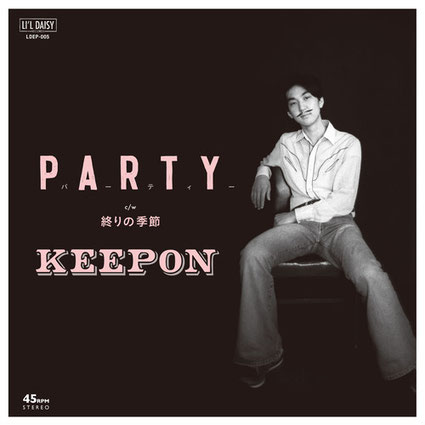 KEEPON 『PARTY / 終わりの季節』