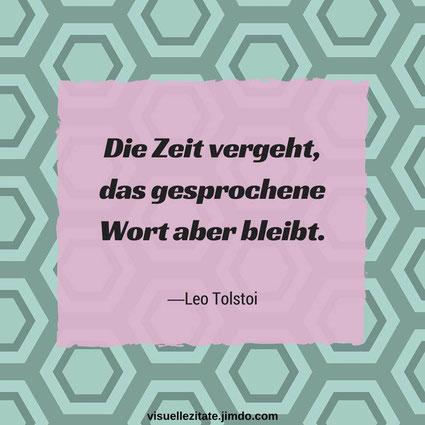 Die Zeit vergeht das gesprochene Wort aber bleibt -Leo Tolstoi visuelle zitate