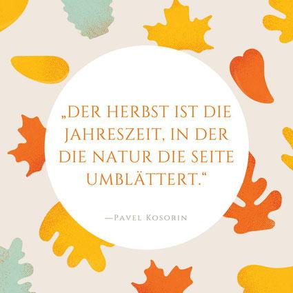 Der Herbst ist die Jahreszeit in der die Natur die Seite umblättert Pavel Kosorin visuelle zitate