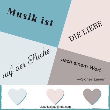 Musik ist die Liebe auf der Suche nach einem Wort Sidney Lanier visuelle zitate