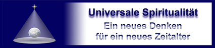 Universale Spiritualität - Das Denken eines neuen Zeitalters