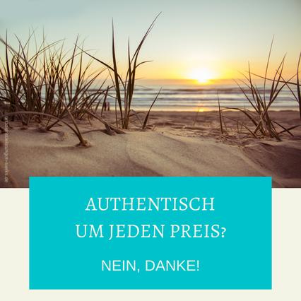 Authentisch um jeden Preis? Nein, danke! Sabrina Sierks, deine Texterin aus Mönchengladbach, schreibt über erzwungene Authentizität und Geschäfte auf Augenhöhe.