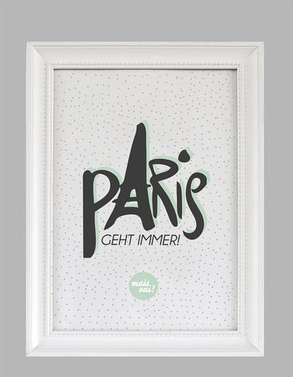 Kunstdruck Paris geht immer