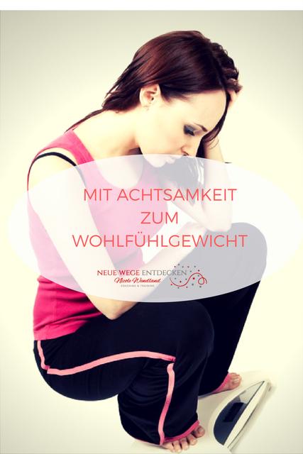 Mit Achtsamkeit abnehmen und zum Wohlfühlgewicht - Nicole Wendland