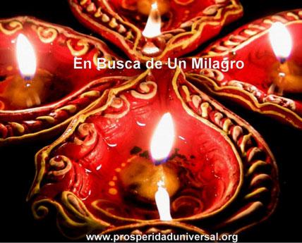 MILAGRO ORACIÓN PODEROSA - BUSCANDO UN MILAGRO -PROSPERIDAD UNIVERSAL - www.prosperidaduniversal.org