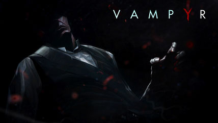 Vampyr sera disponible courant 2017 sur Xbox One, PS4 et PC.