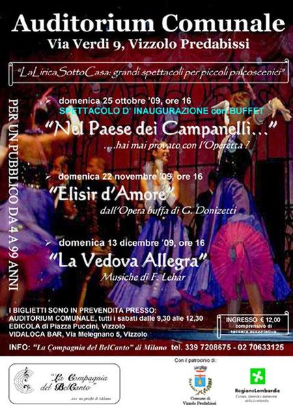 """""""NEL PAESE DEI CAMPANELLI"""" - 25/10/2009 - """"ELISIR D'AMORE - 25/11/2009 - """"LA VEDOVA ALLEGRA"""" - 13/12/2009"""