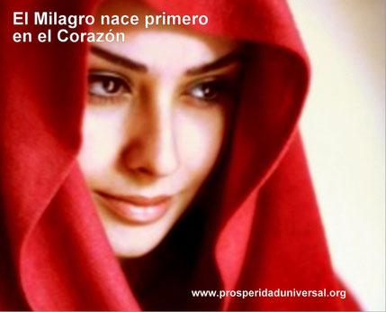 MILAGRO II - EL MILAGRO NACE PRIMERO EN EL CORAZÓN - PROSPERIDAD UNIVERSAL -www.prosperidaduniversal,org