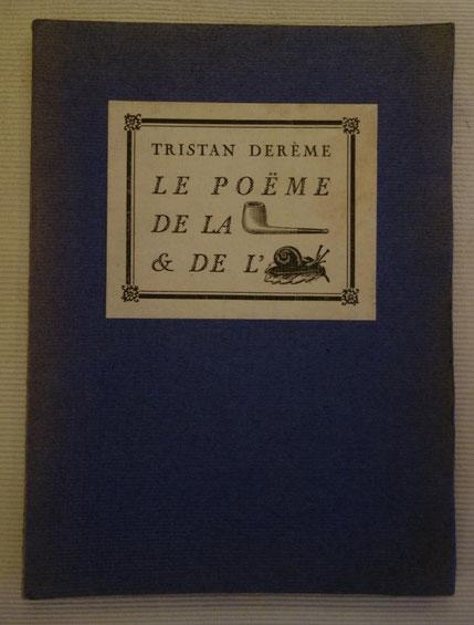 livre rare ancien, Le Poëme de la pipe et de l'escargot, Tristan Derème, 1920