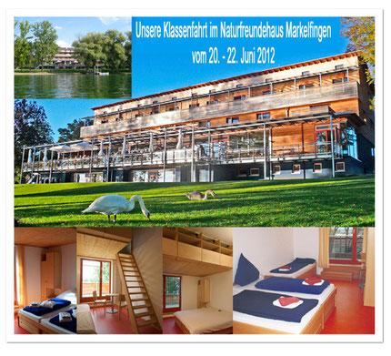 Unsere Klassenfahrt im Naturfreundehaus Markelfingen vom 20. - 22. Juni 2012