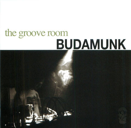 BUDAMUNK - the groove room