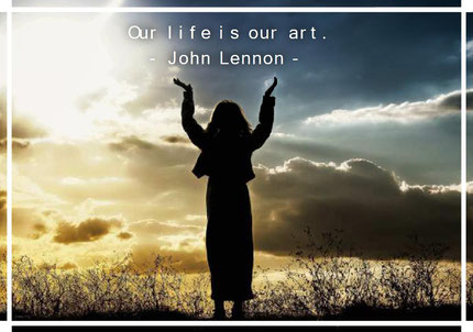 Our life is our art. John Lennon