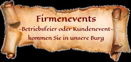 Firmenevents - Betriebsfeier oder Kundenevent- kommen sie in unsere Burg