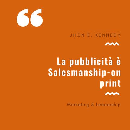 salesmanship on prin - la pubblicità è l'arte di vendere sulla stampa