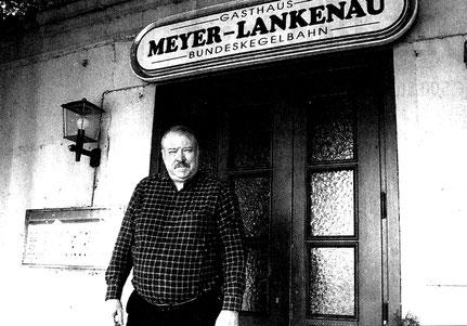 Im August 2006 schließt Heinz Meyer-Lankenau sein Gasthaus 20
