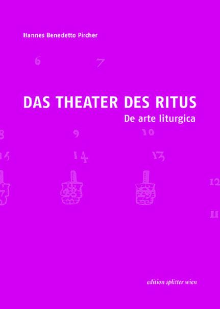 DAS THEATER DES RITUS - Hannes benedetto Pircher