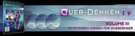 Quer-Denken.TV > Volume 3 ... mit 30 Stunden Wissen für Querdenker!